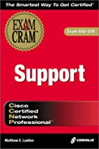 CCNP Support Exam Cram (Exam: 640-506) by…