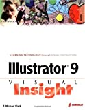 Clark, T. Michael: Illustrator 9 Visual Insight
