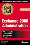 Watts, David V.: MCSE Exchange 2000 Administration Exam Cram (Exam: 70-224)