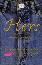 Hers: 30 Erotic Tales Written Just for Her…