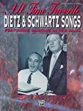 Schwartz, Arthur: All Time Favorite Dietz & Schwartz Songs: Featuring Dancing in the Dark