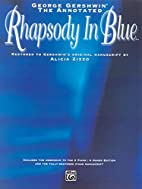 The Annotated Rhapsody in Blue by George…