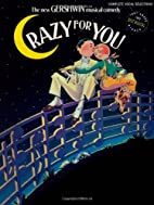 Crazy for You: Complete Vocal Selections by…