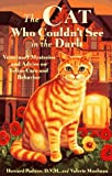 Padwee, Howard: The Cat Who Couldn't See in the Dark: Veterinary Mysteries and Advice on Feline Care and Behavior