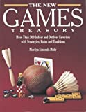 Mohr, Merilyn Simonds: The New Games Treasury: More Than 500 Indoor and Outdoor Favorites With Strategies, Rules, and Traditions