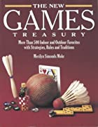 The New Games Treasury: More Than 500 Indoor…