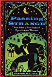 Citro, Joseph A.: Passing Strange: True Tales of New England Hauntings and Horrors
