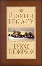 Pioneer Legacy: A Story of Faith, a Story of…