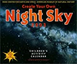 American Museum of Natural History: Create Your Own Night Sky 2003 Calendar