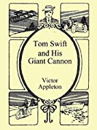 Tom Swift and His Giant Cannon by Victor…