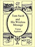 Appleton, Victor: Tom Swift and His Wireless Message