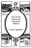 Appleton, Victor: Tom Swift Among the Diamond Makers