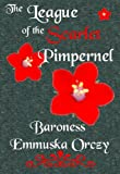 Orczy, Baroness Emmuska: The League of the Scarlet Pimpernel
