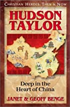 Hudson Taylor : deep in the heart of China…