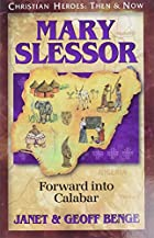 Mary Slessor: Forward into Calabar by Janet…