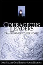 Courageous Leaders: Transforming Their World…