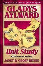 Gladys Aylward: Unit Study Curriculum Guide…