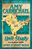 Benge, Janet: Amy Carmichael: Curriculum Guide