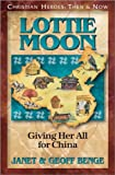 Benge, Janet: Lottie Moon: Giving Her All for China