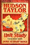 Benge, Janet: Hudson Taylor: Curriculum Guide