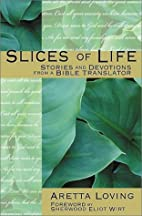 Slices of Life: Stories and Devotions from a…