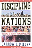 Miller, Darrow L.: Discipling Nations: The Power of Truth to Transform Cultures