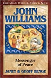 Benge, Janet: John Williams, Messenger of Peace