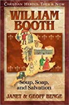 William Booth: Soup, Soap, and Salvation…
