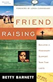 Barnett, Betty J.: Friend Raising: Building a Missionary Support Team That Lasts