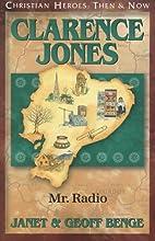 Clarence Jones: Mr. Radio by Janet Benge