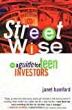 Bamford, Janet: Street Wise: A Guide for Teen Investors