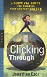 Ezor, Jonathan I.: Clicking Through : A Survival Guide for Bringing Your Company Online