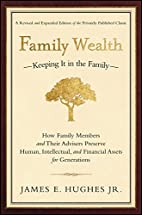 Family Wealth--Keeping It in the Family: How…