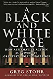 Stohr, Greg: A Black And White Case: How Affirmative Action Survived Its Greatest Legal Challenge