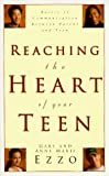 Ezzo, Gary: Reaching the Heart of Your Teen