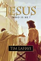 Jesus: Who Is He? by Tim LaHaye