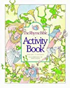 The Rhyme Bible Activity Book by L. J.…