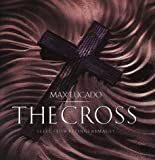 Lucado, Max: The Cross: Selected Writings & Images