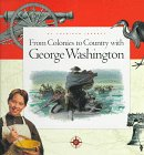 Hedstrom, Deborah: From Colonies to Country With George Washington