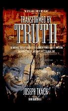 Transformed by Truth by Joseph Tkach