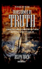 Transformed by Truth by Joseph Tkach