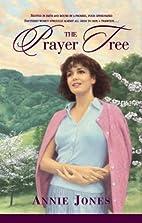 The Prayer Tree by Annie Jones