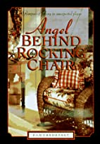 Angel Behind the Rocking Chair: Stories of…