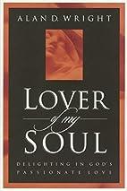 Lover of My Soul: Delighting in God's…