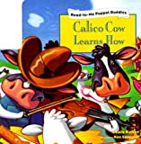 Keffer, Lois: Calico Cow Learns How (Puppet Buddies)