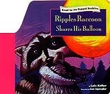 Keffer, Lois: Ripples Raccoon Shares His Balloon (Puppet Buddies)