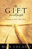 Lucado, Max: The Gift for All People : Thoughts on God's Great Grace