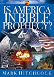 Hitchcock, Mark: Is America in Bible Prophecy? (Signs of the Times Series)