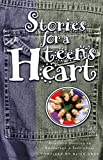 Gray, Alice: Stories for a Teen's Heart : Over One Hundred Treasures to Touch Your Soul