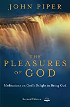 The Pleasures of God: Meditations on God's…